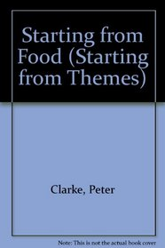 Starting from Food (Starting from Themes)