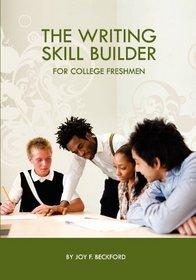 The Writing Skill Builder for College Freshmen
