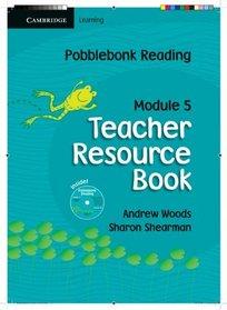 Pobblebonk Reading Module 5 Teacher's Resource Book with CD-Rom: Module 5