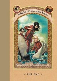 The End (A Series of Unfortunate Events, Bk 13)