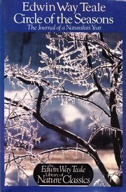 Circle of the Seasons: The Journal of a Naturalist's Year (Teale Books)