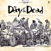 Day of the Dead: A Pictorial Archive of Dia de Los Muertos (Dover Pictorial Archive Series)