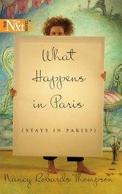 What Happens in Paris (Stays In Paris?) (Harlequin Next, No 26)