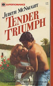Tender Triumph (Harlequin Superromance, No 86)