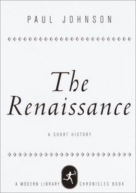 The Renaissance : A Short History (Modern Library Chronicles)