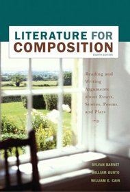 Literature for Composition: Essays, Fiction, Poetry, and Drama (8th Edition)