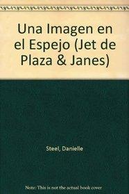 Una imagen en el espejo (Jet de Plaza & Janes) (Spanish Edition)