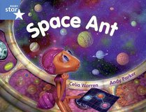 Space Ant: Year 1/P2 Blue level (Rigby Star)