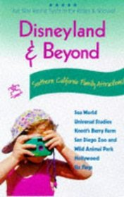 Disneyland and Beyond: Southern California Family Attractions (Disneyland and Beyond)