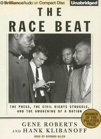 Race Beat, The: The Press, the Civil Rights Struggle, and the Awakening of a Nation
