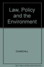 Law, Policy, and the Environment