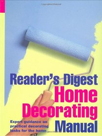 Home Decorating Manual: Expert Guidance on Practical Decorating Tasks for the Home