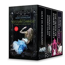 The White Rabbit Chronicles Boxed Set: Alice in Zombieland\Through the Zombie Glass\The Queen of Zombie Hearts\A Mad Zombie Party
