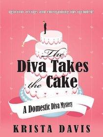 The Diva Takes the Cake (Domestic Diva, Bk 2) (Large Print)