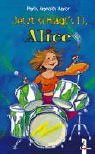 Jetzt schlägt's 13, Alice. ( Ab 10 J.).