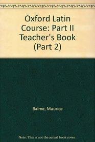Oxford Latin Course: Part II Teacher's Book (Part 2)