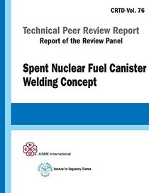 Spent Nuclear Fuel (SNF) Canister Welding Concepts