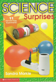 Science Surprises: 11 Fun and Easy Experiments