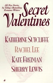 Secret Valentines: Primrose Lane / A Secret Cupid / For C., Who Changed My Life / Send Me No Flowers