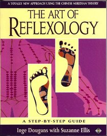 The Art of Reflexology: A New Approach Using the Chinese Meridian Theory