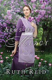 Arms of Mercy (Amish Mercies, Bk 2)
