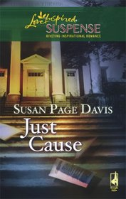 Just Cause (Steeple Hill Love Inspired Suspense)