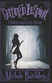 Getting in the Spirit (Violetta Graves Paranormal Cozy Mysteries)