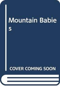 Mountain Babies