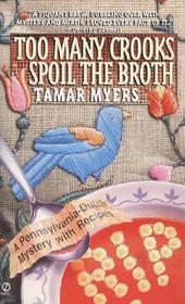 Too Many Crooks Spoil the Broth (Pennsylvania Dutch Mystery with Recipes, Bk 1)