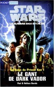 Star Wars. La Saga du prince Ken, tome 1 : Le Gant de Dark Vador