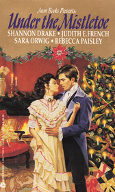 Under the Mistletoe: One Little Miracle / Gifts of the Heart / Love's Gift / One Enchanted Christmas