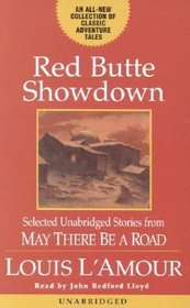 Red Butte Showdown : Selected Short Stories from May There Be a Road May There Be a Road III