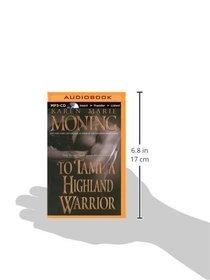 To Tame a Highland Warrior (Highlander Series)