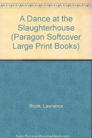 A Dance at the Slaughterhouse (Paragon Softcover Large Print Books)