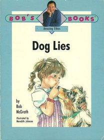 Dog Lies (Bob's Books: Amazing Ethics)