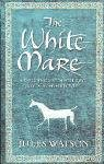 The White Mare: Book One of the Dalriada Trilogy