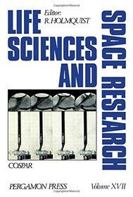 Life Sciences & Space Research XVII (COSPAR) (v. 17)