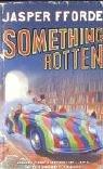 Something Rotten (Thursday Next, Bk 4)