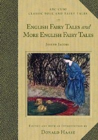 English Fairy Tales and More English Fairy Tales (ABC-CLIO Classic Folk and Fairy Tales)