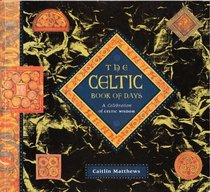 Celtic Book of Days: A Celebration of Celtic Wisdom