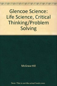 Life Science: Critical Thinking - Problem Solving