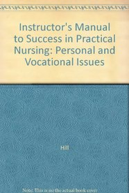 Instructor's Manual to Success in Practical Nursing: Personal and Vocational Issues