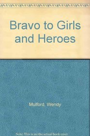 Bravo to Girls and Heroes