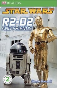 R2-D2 and Friends (DK Readers, Level 2)