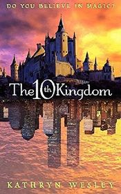 The 10th Kingdom: Do You Believe in Magic?