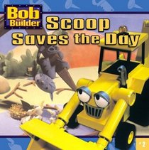 Scoop Saves the Day (Bob The Builder)