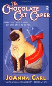 The Chocolate Cat Caper (Chocoholic, Bk 1)