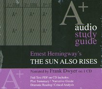 Sun Also Rises: An A+ Audio Study Guide (A+ Audio Sutdy Guides)
