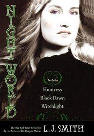 Huntress; Black Dawn; Witchlight (Turtleback School & Library Binding Edition) (Night World)