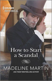 How to Start a Scandal (London School for Ladies, Bk 1) (Harlequin Historical, No 1522)